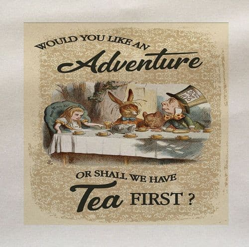 Alice In Wonderland Mad Hatter Would You Like An Adventure Or shall we have Tea First Fabric Panel