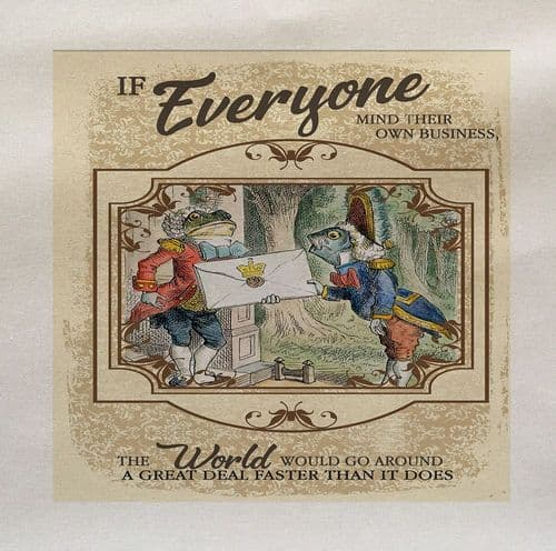 Alice Wonderland If Everyone Minds Their Own Business Fabric Panel