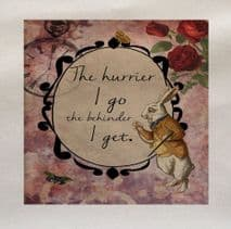 Alice Wonderland Rabbit Late The Hurrier i go the behinder i get Printed Fabric