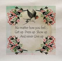 Positive Quote No Matter How you Feel Printed Fabric Panel
