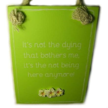 Dying Wall Plaque, Funny Phrases