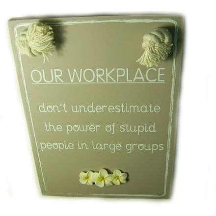 Workplace Wall Plaque, Funny Phrases