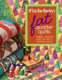 Fat Quarter Quilts by M'liss Rae Hawley