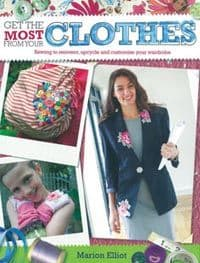 Get the Most from Your Clothes, by Marion Elliot