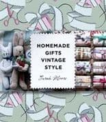 Homemade Gifts Vintage Style, by Sarah Moore