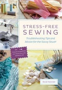 Stress-Free Sewing by Nicole Vasbinder