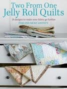 Two from One Jelly Roll Quilts by Pam and Nicky Lintott