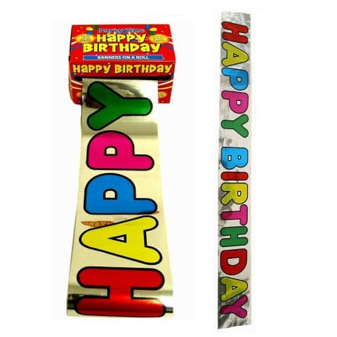 Foil Happy Birthday Banners on a Roll (20 x 90cm) Party Time Box 18m