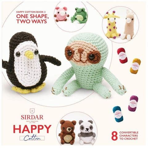Happy Cotton Book 2 (One Shape, Two Ways)  Amigurumi Crochet Patterns Sirdar